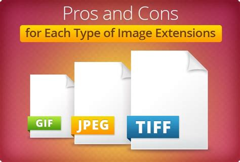 Pros And Cons For Each Type Of Image Extensions