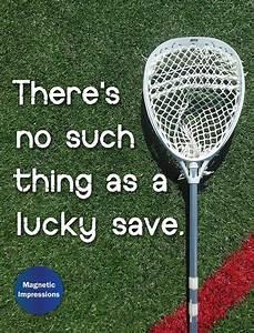 Lacrosse Goalie... Good Lax Goalie Quotes