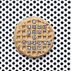 Waffle Party! |... Waffle Love Quotes