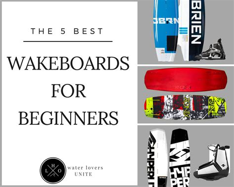 Best Beginner Boat To Buy by The 5 Best Wakeboards For Beginners 2018 Reviews Deals