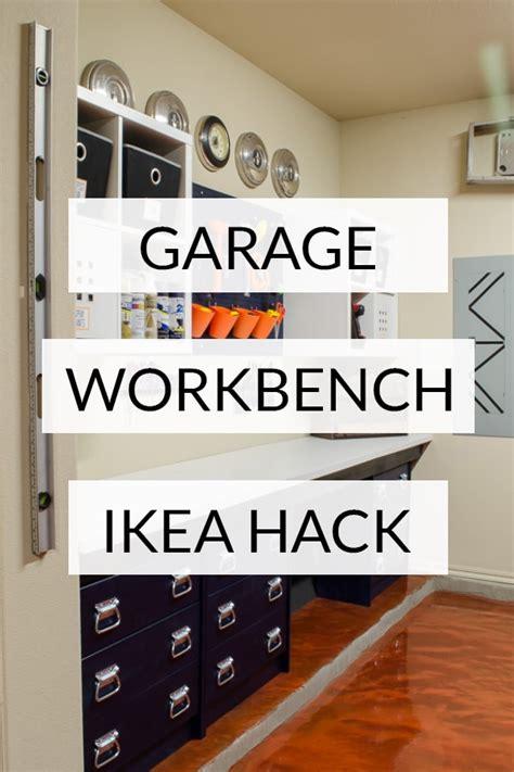 garage workbench diy   ikea hacked garage storage