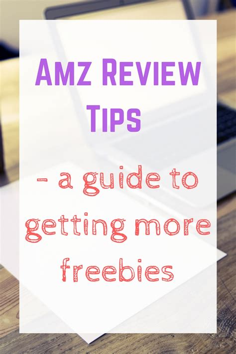 Amz Review Tips  A Guide To Getting More Freebies