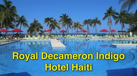 hotel royal decameron indigo haiti youtube