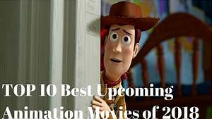 TOP 10 Best Upcoming Animated Movies 2018 | Upcoming ...