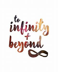 to infinity and beyond... toy story.. disney inspirational