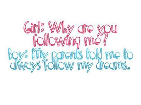 quot always follow your you are my dream girl quotes