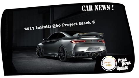 Q60 Project Black S Price by News Update 2017 Infiniti Q60 Project Black S Price