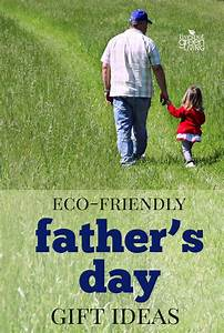 Eco-Friendly Gift Ideas for Dad - Father's Day Gift Guide ...