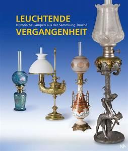 Lampen Günstig Online Bestellen : leuchtende vergangenheit historische lampen aus der sammlung touch jetzt online bestellen ~ Bigdaddyawards.com Haus und Dekorationen