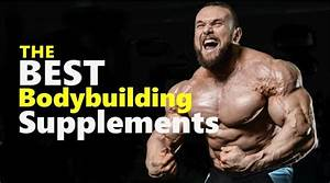 Best Bodybuilding Supplements To Explode Your Workout Results