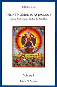 The New Guide To Astrology  Casting  Analysing And Reading