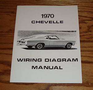 1970 Chevrolet Chevelle Wiring Diagram Manual 70 Chevy