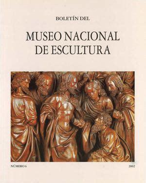 Calaméo Boletin del Museo Nacional de Escultura 06 2002