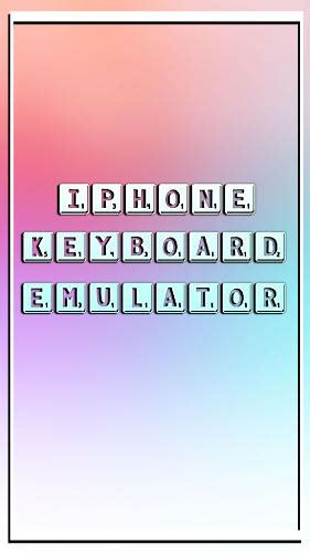 iphone app emulator iphone keyboard emulator for android for free
