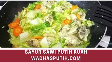 Supaya gizinya gak hilang, menumis menjadi salah satu cara memasak yang paling aman. Resep sayur sawi putih kuah tanpa santan enak - YouTube