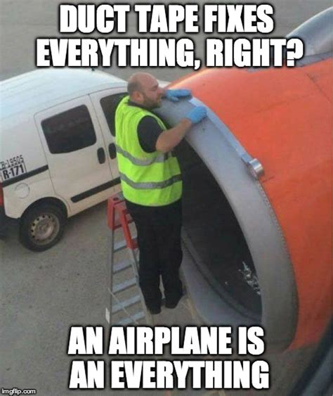 Duct Tape Meme - duct tape airplane imgflip