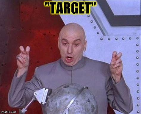 Target Memes - chill target imgflip