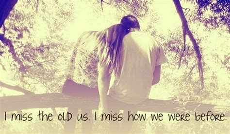I Miss Us Love Quotes This Is The Crosby