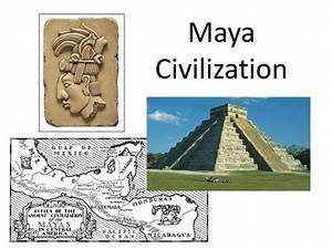 PPT - Maya Civilization PowerPoint Presentation - ID:6320471