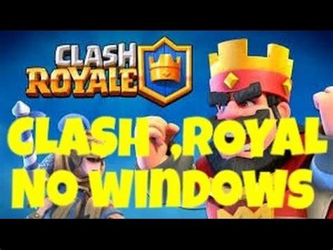 clash royale para windows 10 mobile pode est 193 saindo hoje