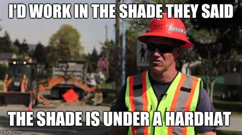 Meme Construction - road construction meme 28 images funny construction quotes quotesgram 56 best funny memes