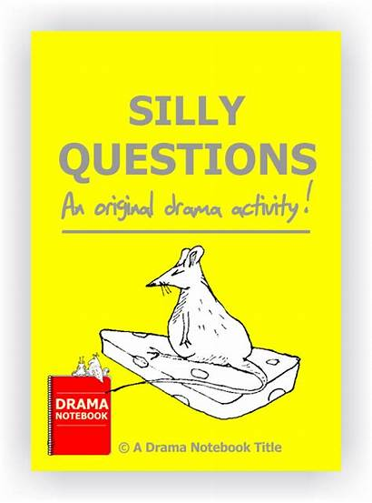 Silly Questions Drama Activities Games Dramanotebook Lesson
