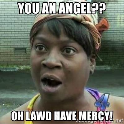 Mercy Meme - lawd have mercy meme