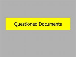 Introduction to forensic science questioned documents for Questioned document presentation