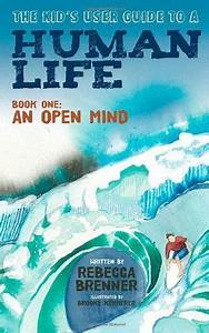 The Kid U0026 39 S User Guide To A Human Life  Book One  An Open