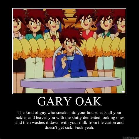 Gary Oak Memes - pin gary oak meme my face when on pinterest