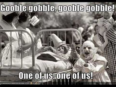 One Of Us Meme - banditt productionz one of us gooble gobble youtube