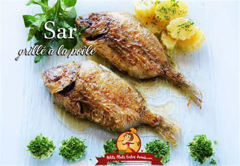cuisiner le sar recette de sar grillé à la poêle petits plats entre amis