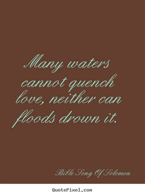 sayings  love  waters  quench love