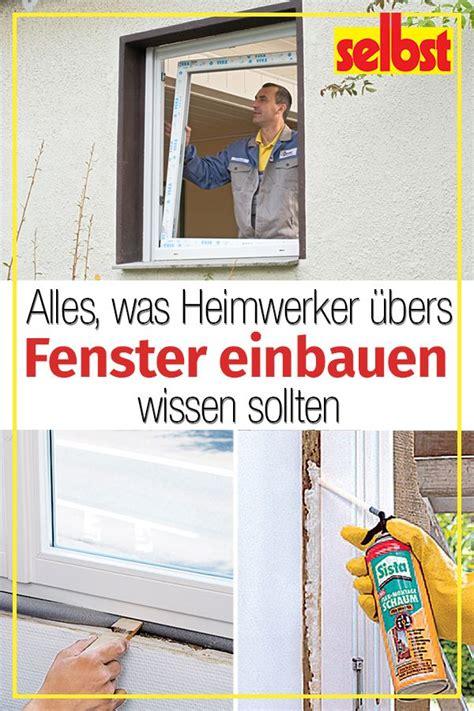 Schritt Fuer Schritt Ein Haus Modernisieren by Fenster Einbauen Bauen Renovieren Fenster Einbauen