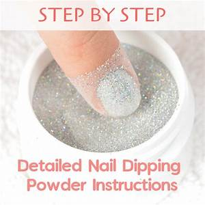 Step By Step Detailed Dipping Powder Instructions