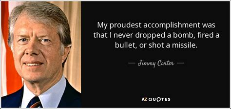 My Proudest Accomplishment by Jimmy Quote My Proudest Accomplishment Was That I