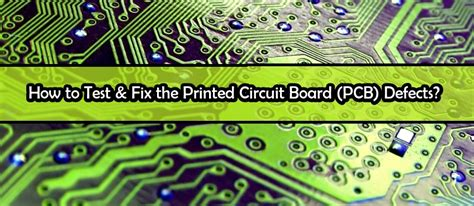How Find Fix The Printed Circuit Board Pcb Defects