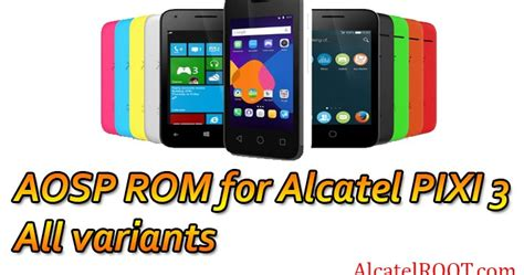 Stock rom / firmware alcatel alcatel onetouch pixi 3 4028e android 4.4.2 kitkat. AOSP ROM for Alcatel PIXI 3 all variants 2018