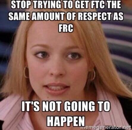 Frc Memes - 17 best images about frc robotics memes on pinterest keep calm pizza and memories