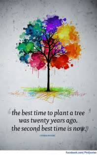 wise words the best time to plant a tree greener on the inside