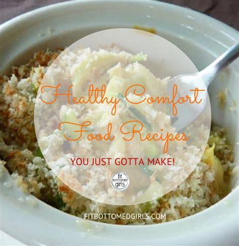 healthy comfort food recipes 4 healthy comfort food recipes you gotta make