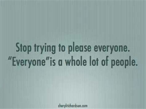 Stop Trying To Please Everyone Quotes