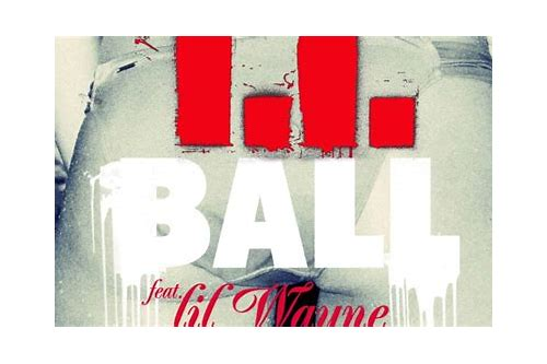 ball ti featuring lil wayne mp3 download
