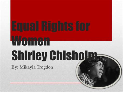 equal rights  women shirley chisholm powerpoint