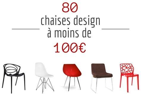 cuisine contemporaine chaise design pas cher 80 chaises design à moins de 100