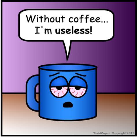 Funny printable cartoon bookmarks i need coffee. Inanimate Objects Comics #40 - I Need Coffee