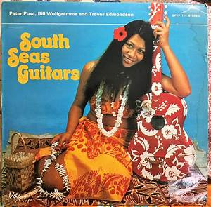 South Seas Guitars by Peter Posa, Bill Wolfgramme, and ...