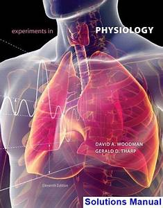Experiments In Physiology 11th Edition Woodman Solutions