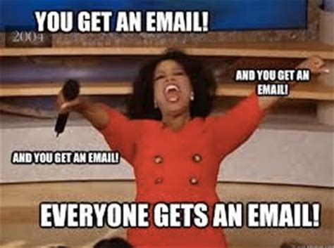 Reply All Meme - everyone gets replies from oprah e mail storms know your meme