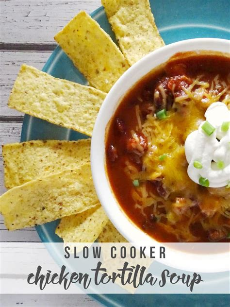 cooker chicken tortilla soup slow cooker chicken tortilla soup hello nature